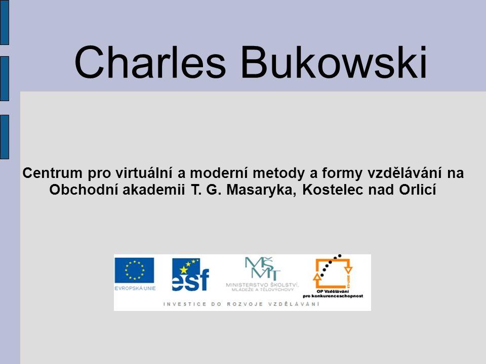 Charles Bukowski Centrum pro virtuální a moderní metody a formy vzdělávání na Obchodní akademii T.