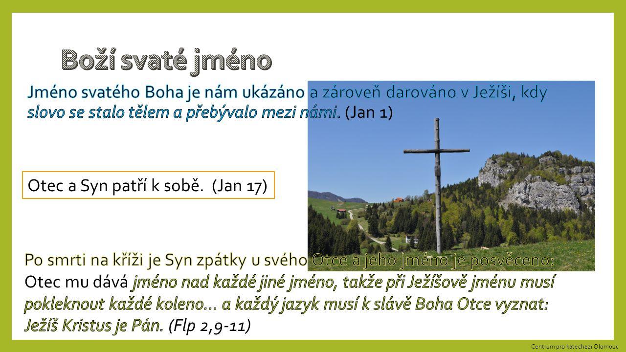 Otec a Syn patří k sobě. (Jan 17) Centrum pro katechezi Olomouc