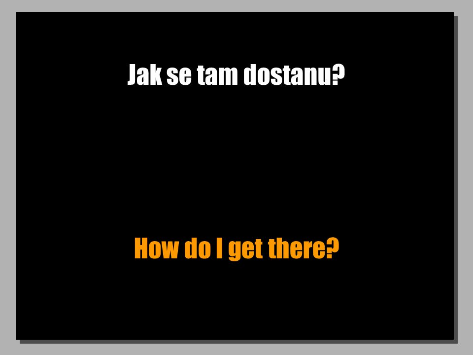 Odkud jste? Where are you from?