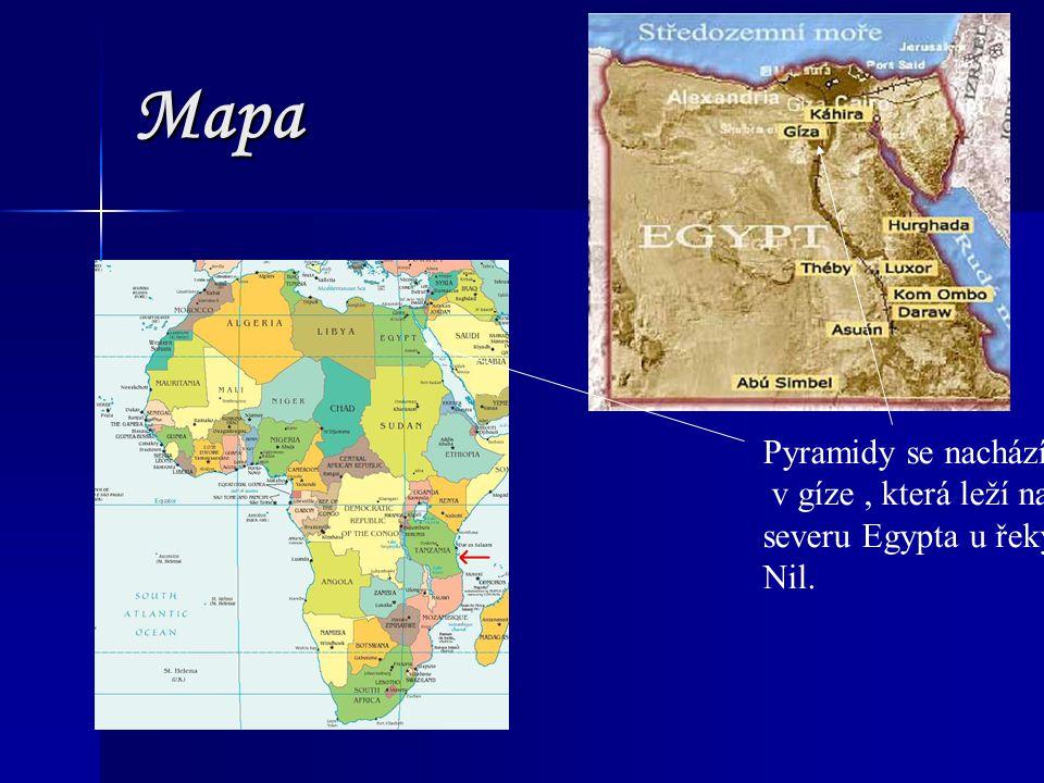 Mapa Pyramidy se nachází v gíze, která leží na severu Egypta u řeky Nil.