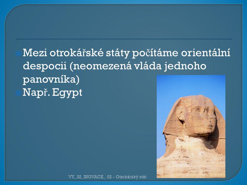  Neomezeným panovníkem je zde faraon, který je pova ž ován za boha.
