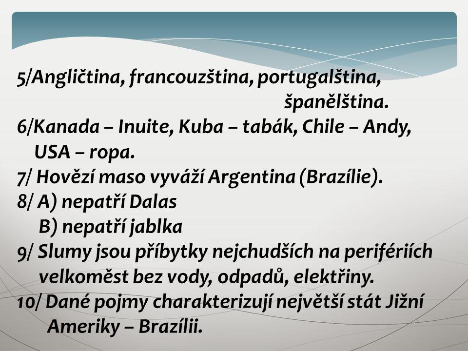 5/Angličtina, francouzština, portugalština, španělština.