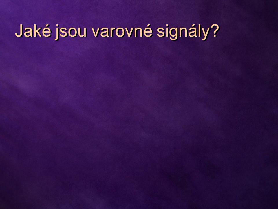 Jaké jsou varovné signály