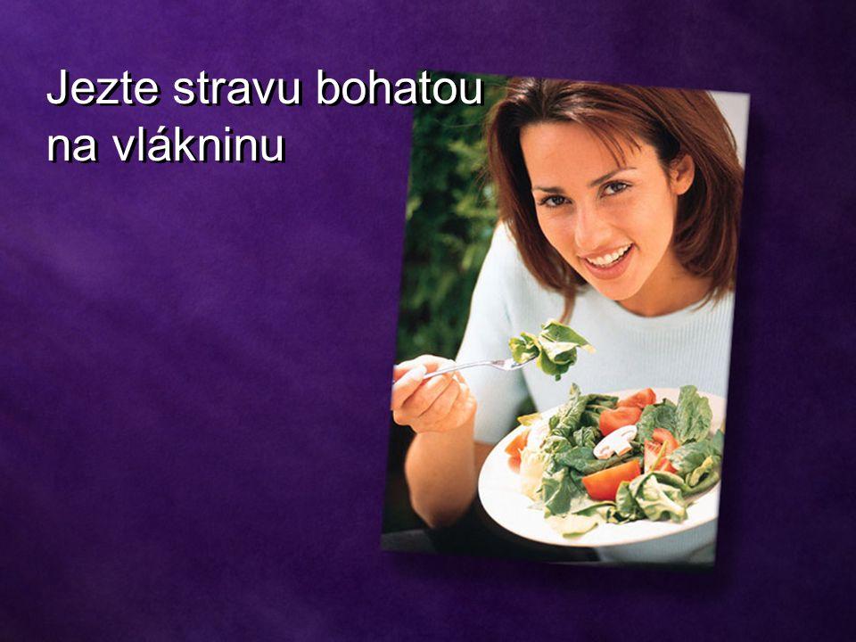 Jezte stravu bohatou na vlákninu