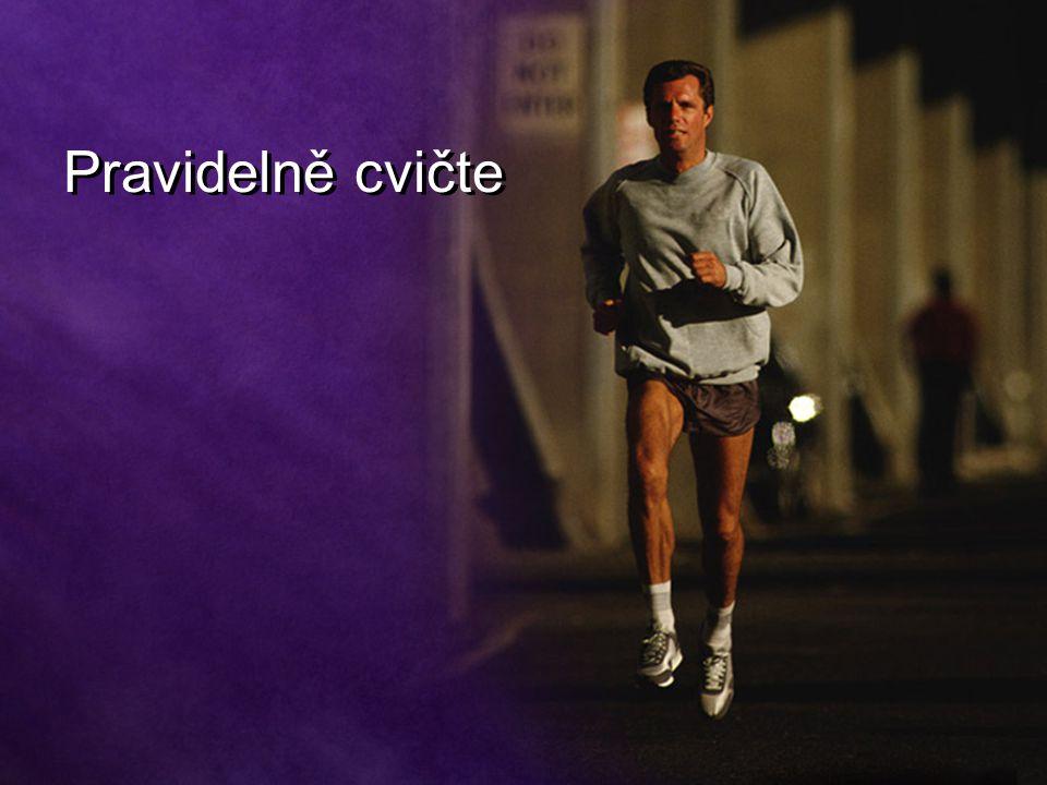 Pravidelně cvičte