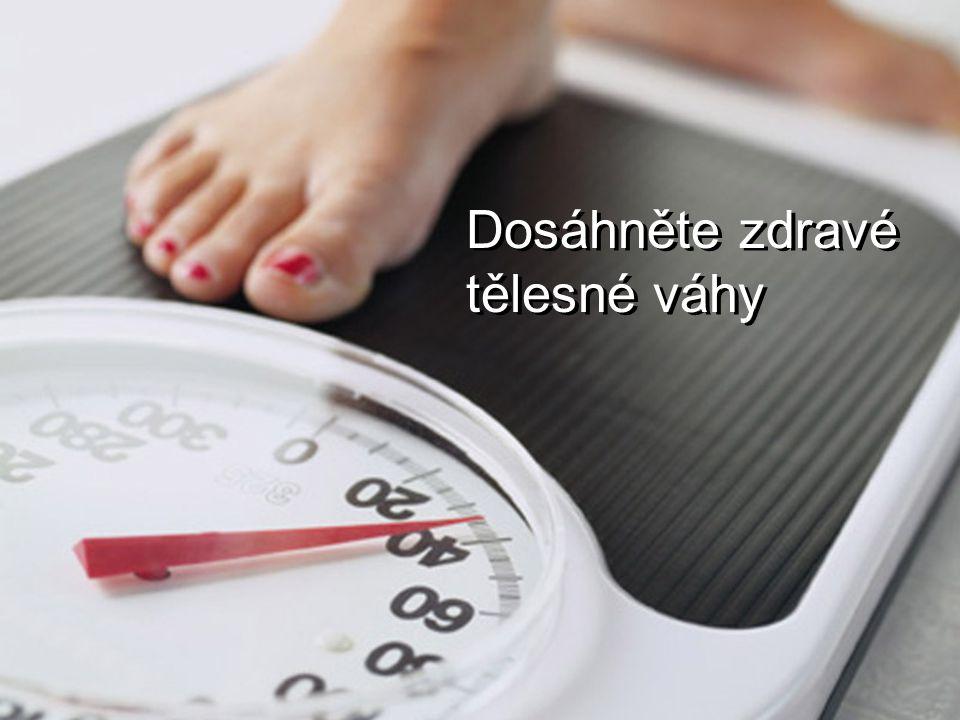 Dosáhněte zdravé tělesné váhy