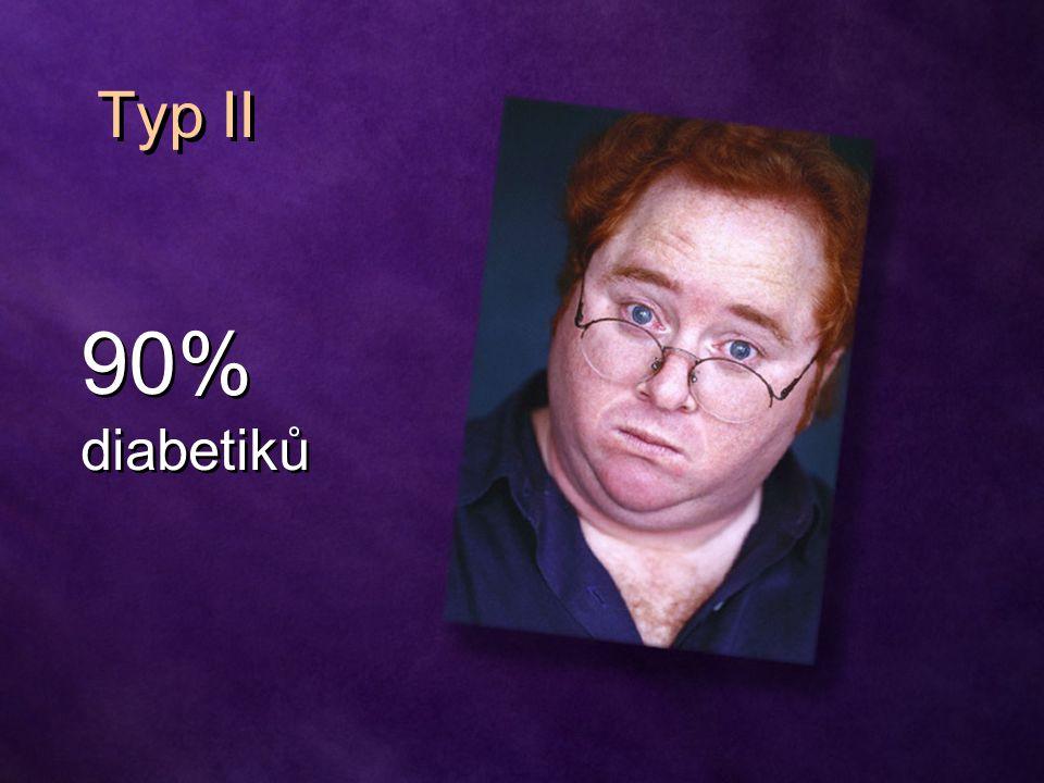 Typ II 90% diabetiků