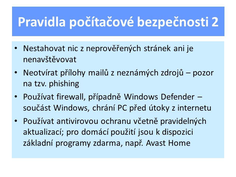 Nestahovat nic z neprověřených stránek ani je nenavštěvovat Neotvírat přílohy mailů z neznámých zdrojů – pozor na tzv.
