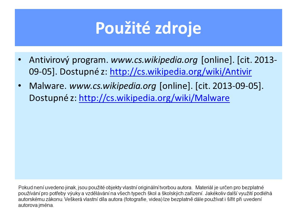 Použité zdroje Antivirový program. www.cs.wikipedia.org [online].