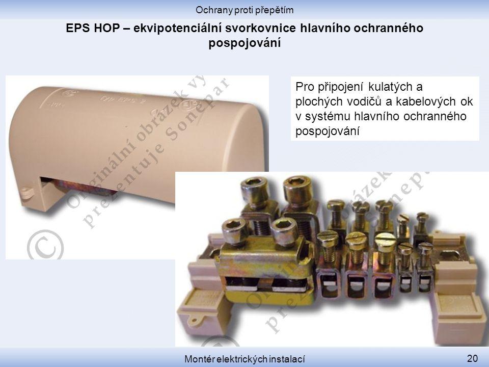 Ochrany proti přepětím Montér elektrických instalací 20 Pro připojení kulatých a plochých vodičů a kabelových ok v systému hlavního ochranného pospojo