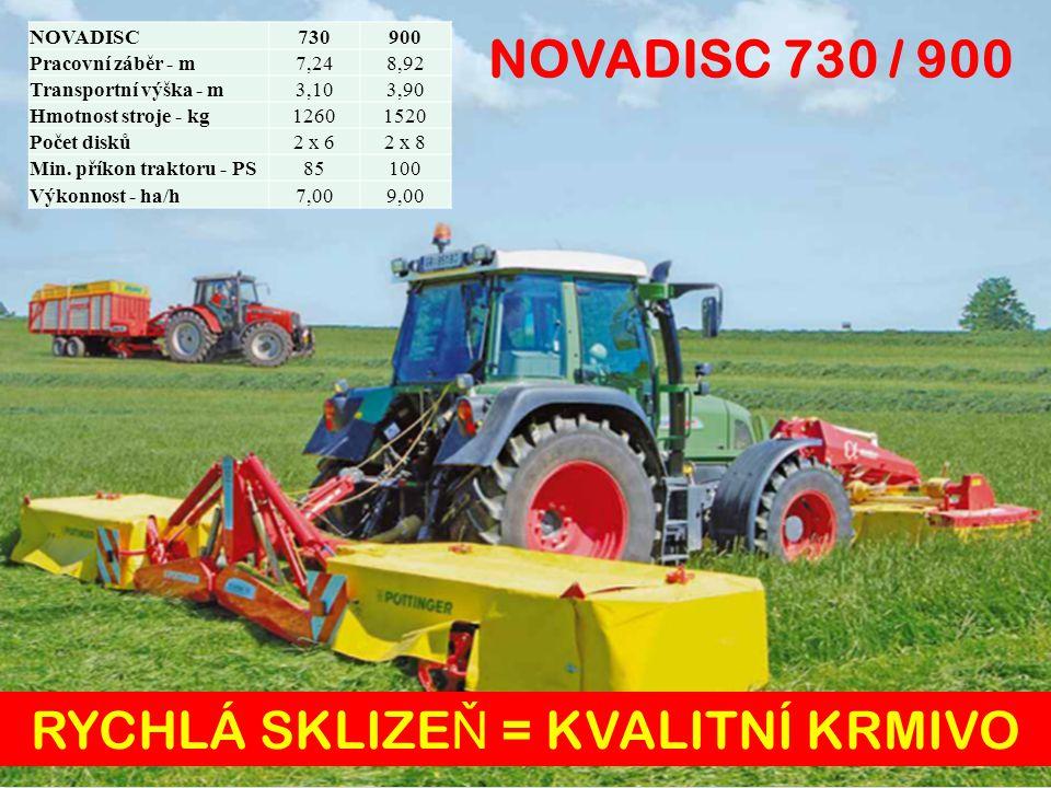 ŠIROKOZÁB Ě ROVÉ Ž ACÍ KOMBINACE NOVADISC 730 / 900 Malá energetická náročnost
