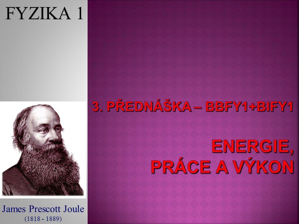 James Prescott Joule (1818 - 1889) FYZIKA 1