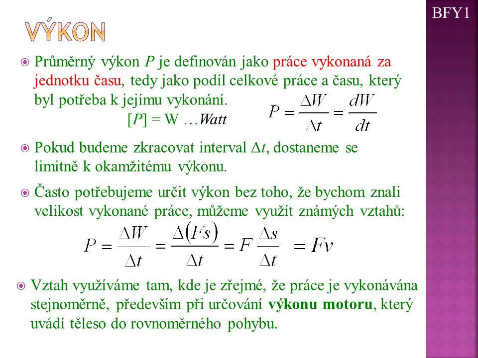  Průměrný výkon P je definován jako práce vykonaná za jednotku času, tedy jako podíl celkové práce a času, který byl potřeba k jejímu vykonání.  Pok