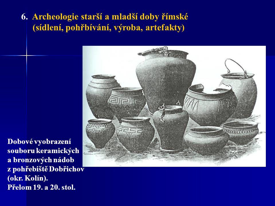 6. Archeologie starší a mladší doby římské (sídlení, pohřbívání, výroba, artefakty) Dobové vyobrazení souboru keramických a bronzových nádob z pohřebi