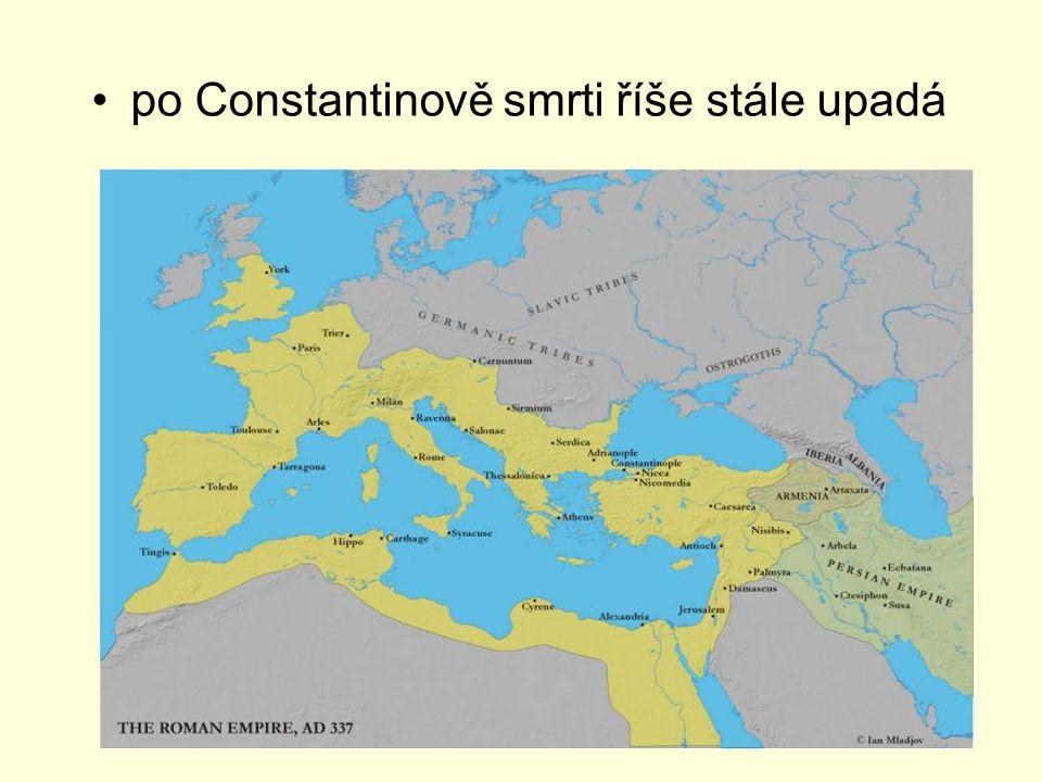 po Constantinově smrti říše stále upadá