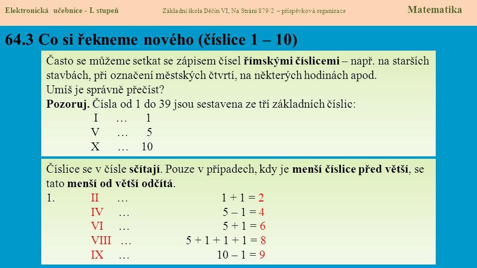 64.3 Co si řekneme nového (číslice 1 – 10) Elektronická učebnice - I. stupeň Základní škola Děčín VI, Na Stráni 879/2 – příspěvková organizace Matemat