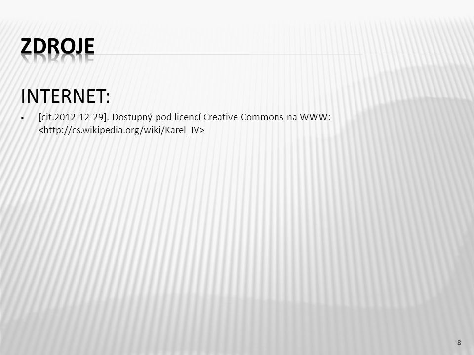 INTERNET:  [cit.2012-12-29]. Dostupný pod licencí Creative Commons na WWW: 8