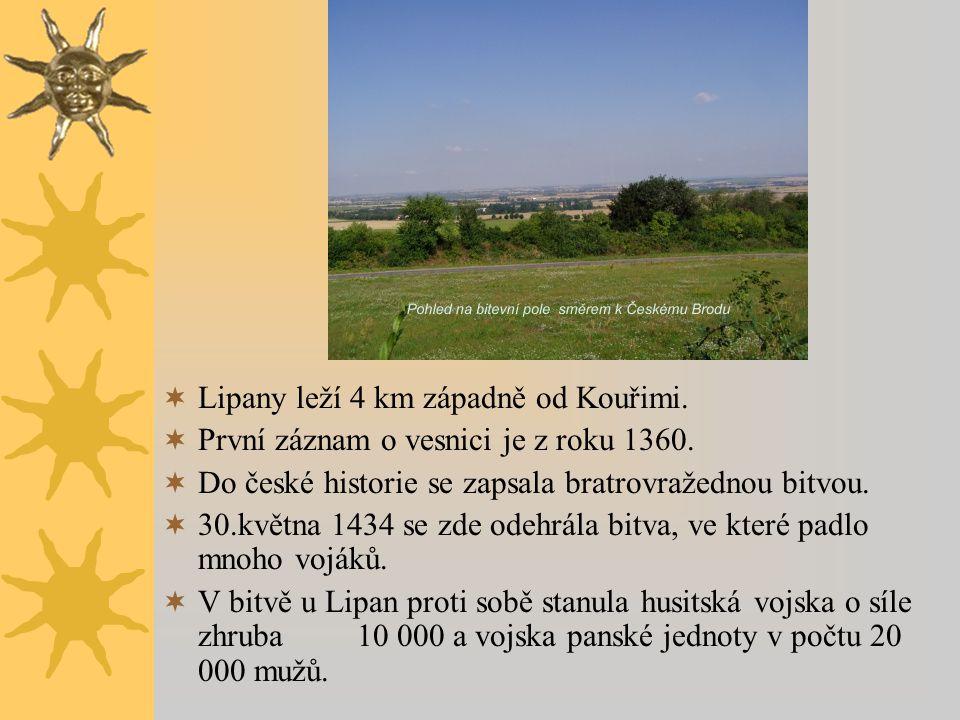  Lipany leží 4 km západně od Kouřimi.  První záznam o vesnici je z roku 1360.