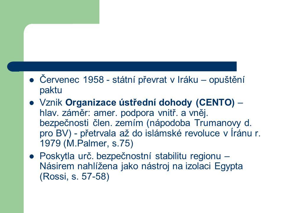 Červenec 1958 - státní převrat v Iráku – opuštění paktu Vznik Organizace ústřední dohody (CENTO) – hlav.