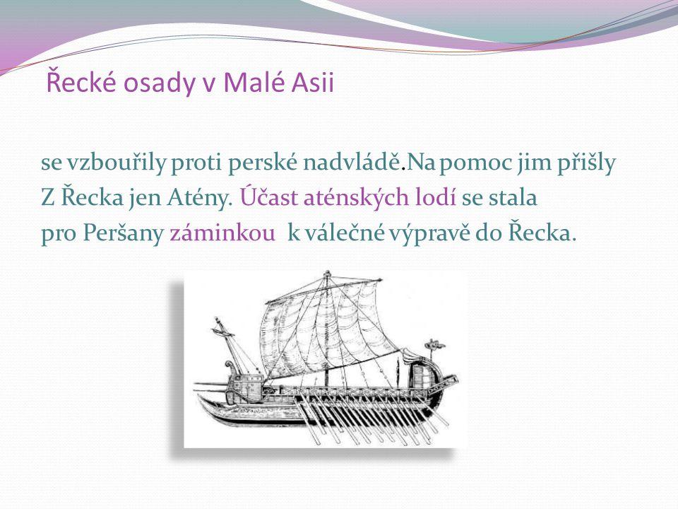 Perská říše V 6. stol. před n. l. začala ohrožovat rozkvétající řecké městské státy rozpínavost PERSIE. Jejím cílem bylo ovládnout Středomoří. http://