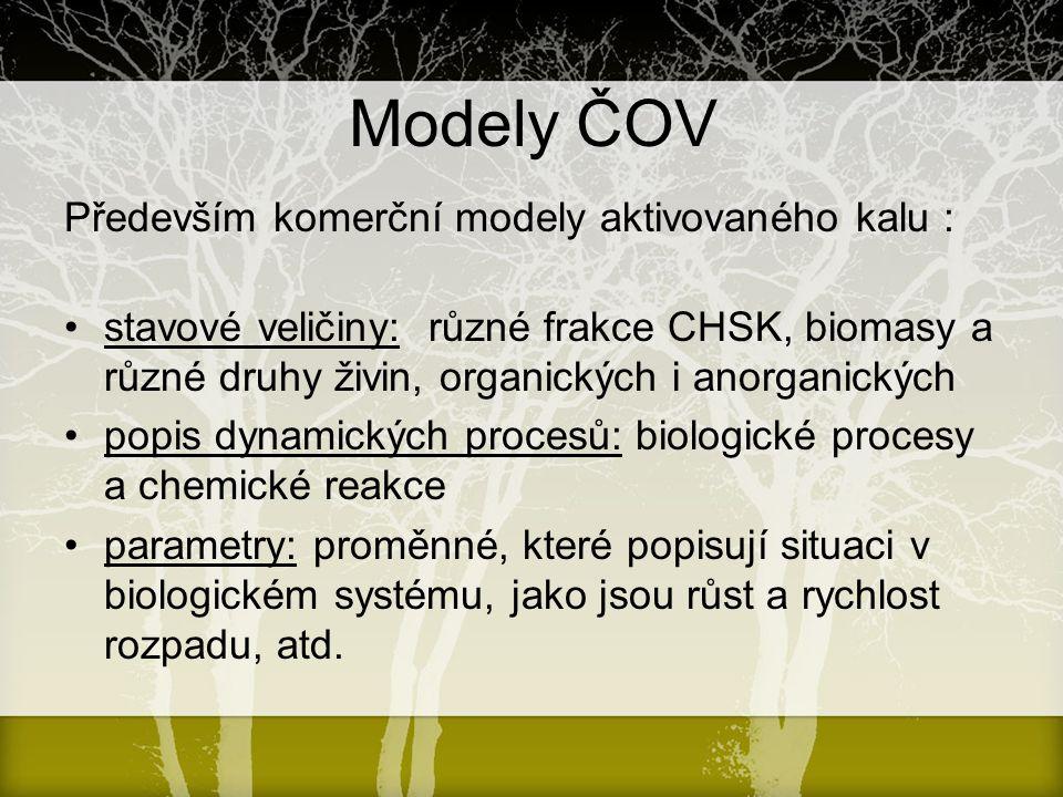 Modely ČOV Především komerční modely aktivovaného kalu : stavové veličiny: různé frakce CHSK, biomasy a různé druhy živin, organických i anorganických