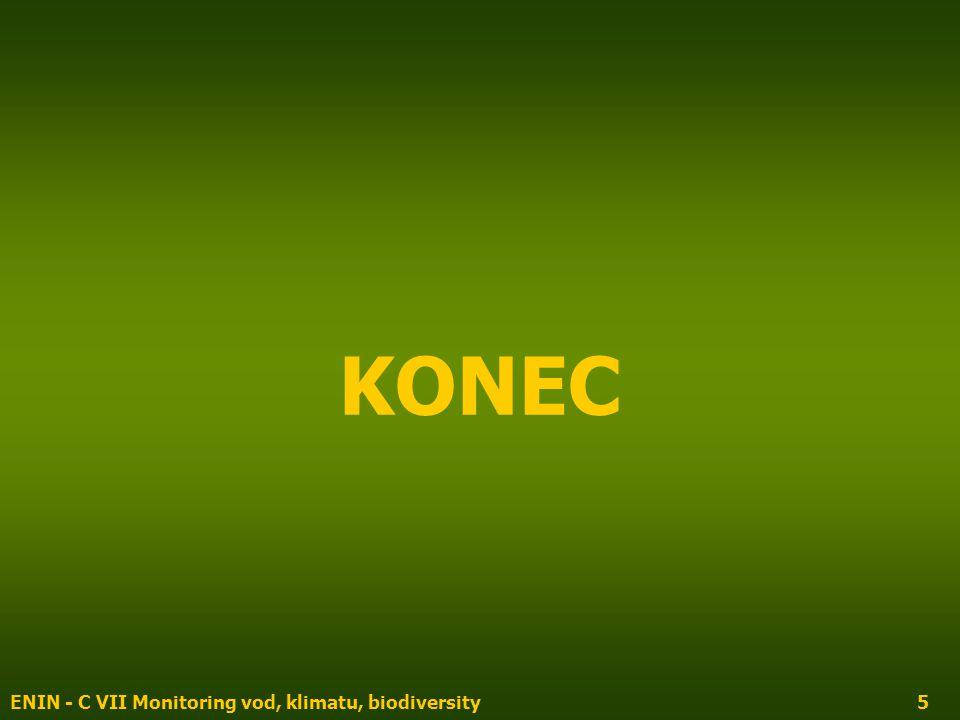 ENIN - C VII Monitoring vod, klimatu, biodiversity5 KONEC