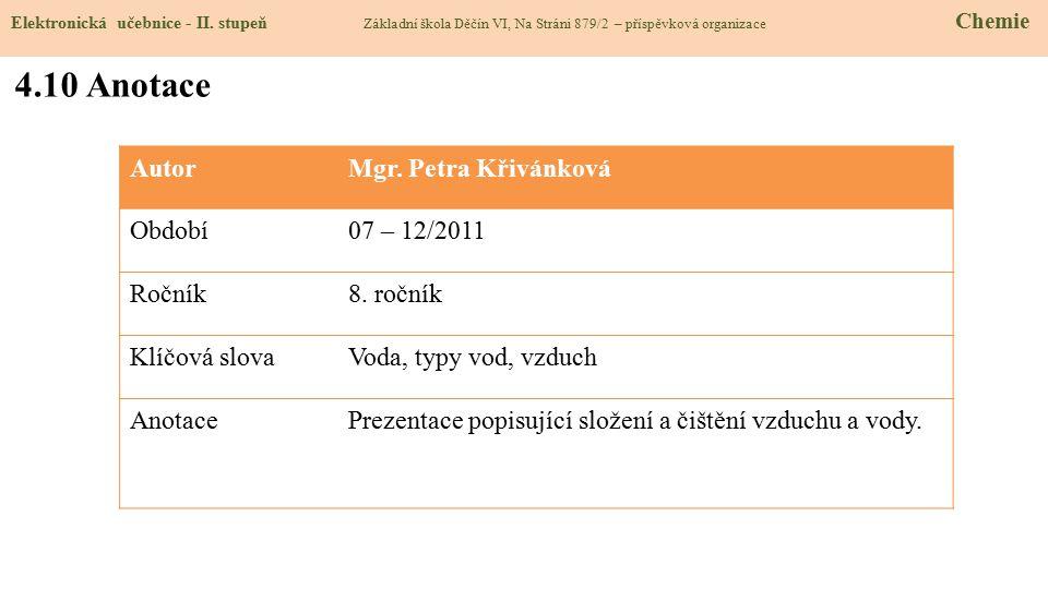Elektronická učebnice - II. stupeň Základní škola Děčín VI, Na Stráni 879/2 – příspěvková organizace Chemie 4.10 Anotace AutorMgr. Petra Křivánková Ob