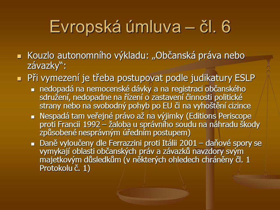 """Evropská úmluva – čl. 6 Kouzlo autonomního výkladu: """"Občanská práva nebo závazky"""": Kouzlo autonomního výkladu: """"Občanská práva nebo závazky"""": Při vyme"""