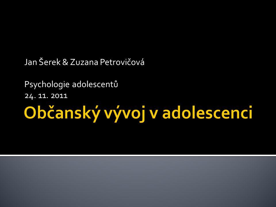 Jan Šerek & Zuzana Petrovičová Psychologie adolescentů 24. 11. 2011