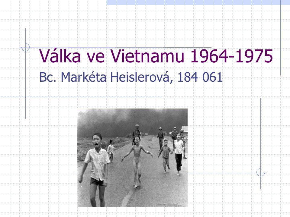 Válka ve Vietnamu 1964-1975 Bc. Markéta Heislerová, 184 061