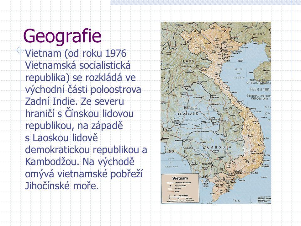 Geografie Vietnam (od roku 1976 Vietnamská socialistická republika) se rozkládá ve východní části poloostrova Zadní Indie.