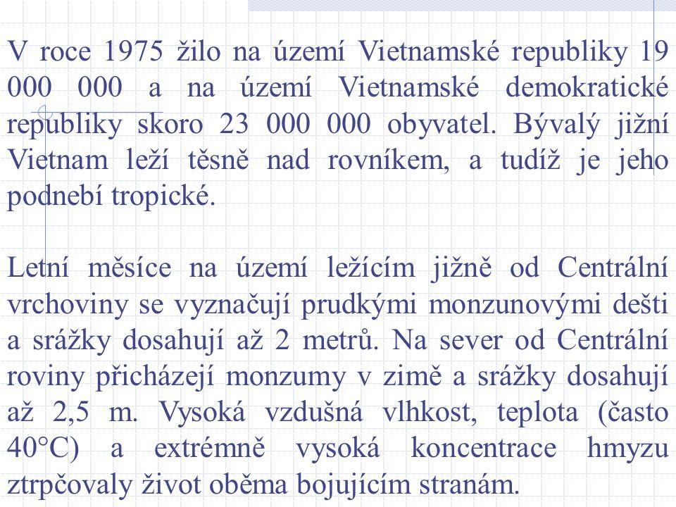V roce 1975 žilo na území Vietnamské republiky 19 000 000 a na území Vietnamské demokratické republiky skoro 23 000 000 obyvatel. Bývalý jižní Vietnam