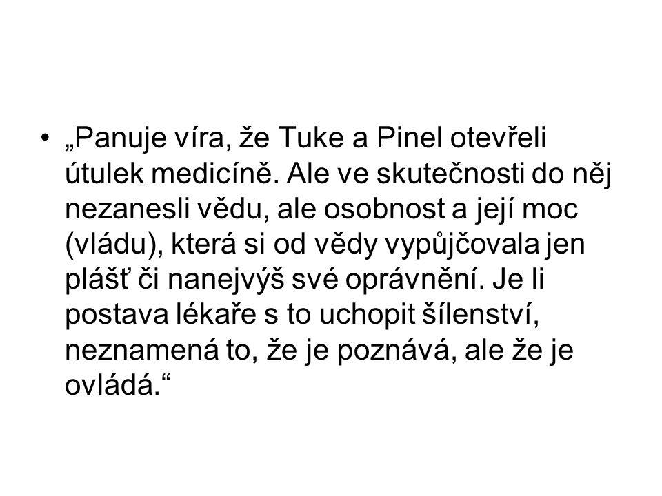 """""""Panuje víra, že Tuke a Pinel otevřeli útulek medicíně."""
