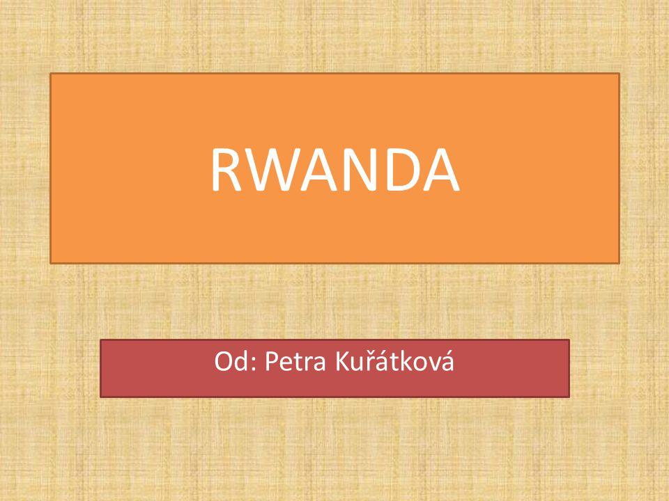 RWANDA Od: Petra Kuřátková