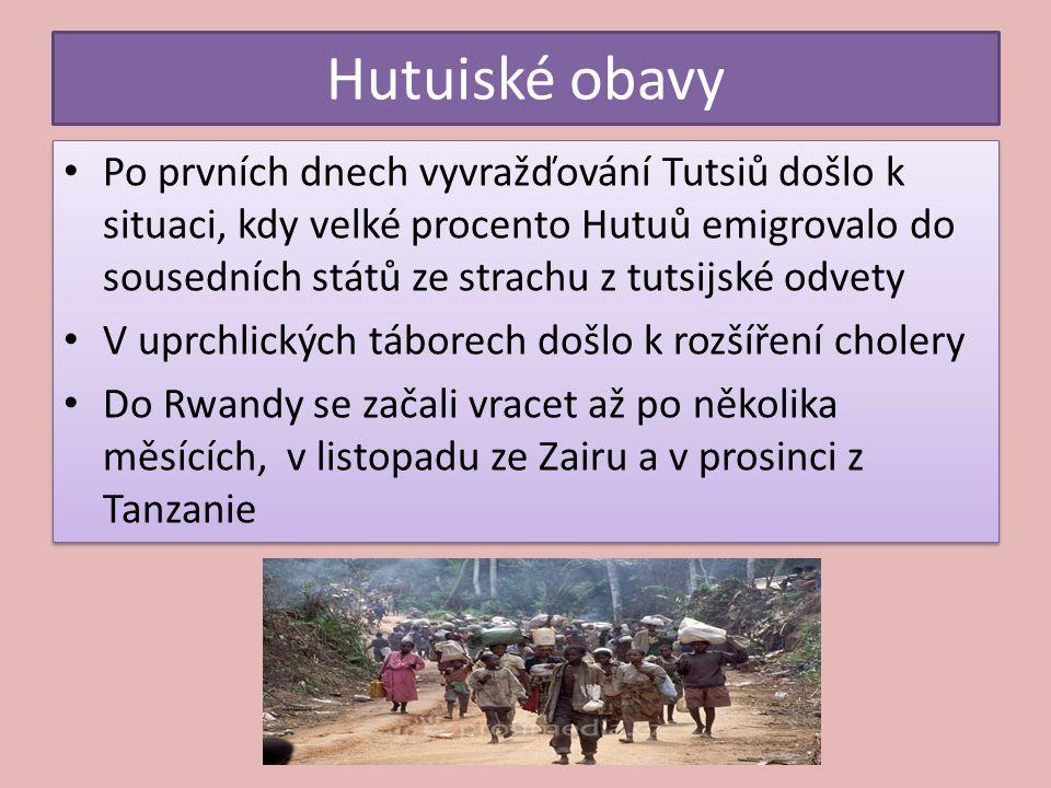 Hutuiské obavy Po prvních dnech vyvražďování Tutsiů došlo k situaci, kdy velké procento Hutuů emigrovalo do sousedních států ze strachu z tutsijské od