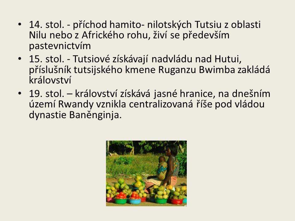 14. stol. - příchod hamito- nilotských Tutsiu z oblasti Nilu nebo z Afrického rohu, živí se především pastevnictvím 15. stol. - Tutsiové získávají nad