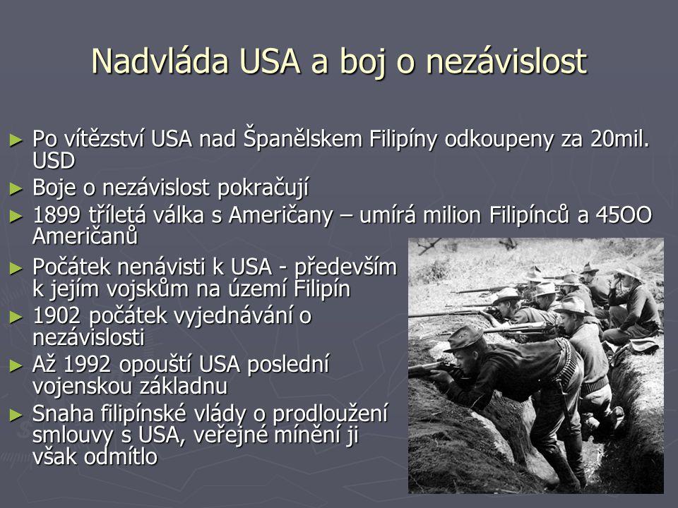 Nadvláda USA a boj o nezávislost ► Po vítězství USA nad Španělskem Filipíny odkoupeny za 20mil.