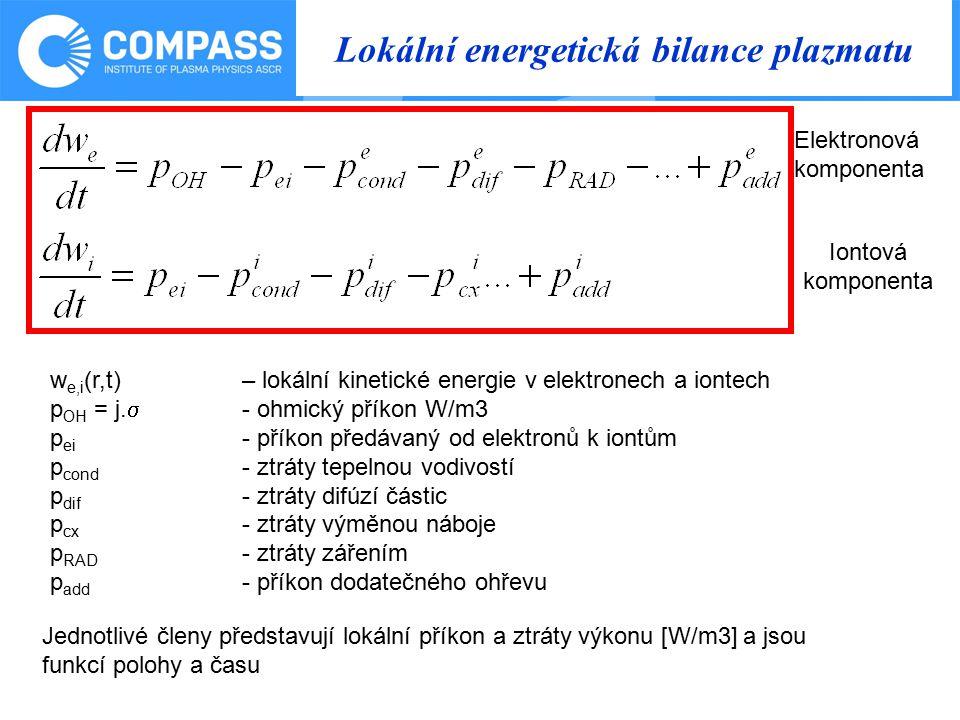 Lokální energetická bilance plazmatu Elektronová komponenta Iontová komponenta w e,i (r,t) – lokální kinetické energie v elektronech a iontech p OH = j.