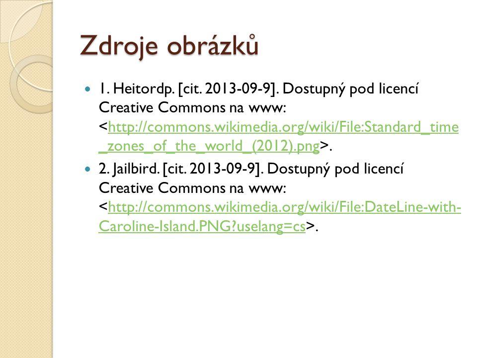 Zdroje obrázků 1. Heitordp. [cit. 2013-09-9]. Dostupný pod licencí Creative Commons na www:.http://commons.wikimedia.org/wiki/File:Standard_time _zone