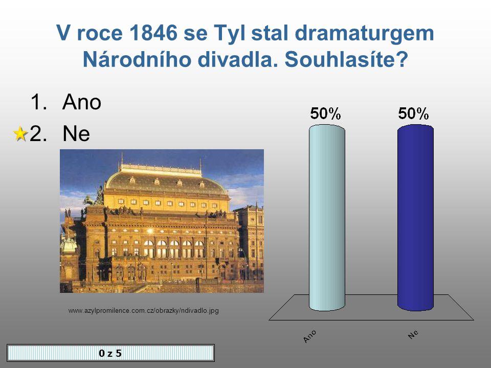 Z lásky k divadlu zanechal Tyl studií 0 z 5 1.filologických 2.filozofických 3.historických www.cnb.cz/.../tyl_soutez.html