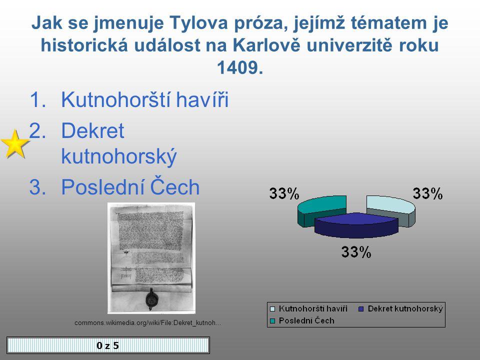 Jak se jmenuje Tylova próza, jejímž tématem je historická událost na Karlově univerzitě roku 1409.