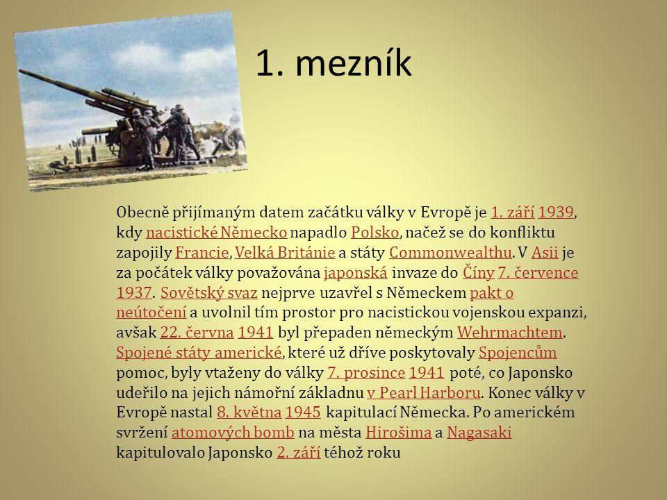 1. mezník Obecně přijímaným datem začátku války v Evropě je 1.