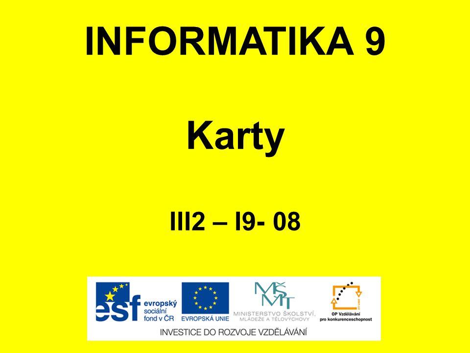 INFORMATIKA 9 Karty III2 – I9- 08