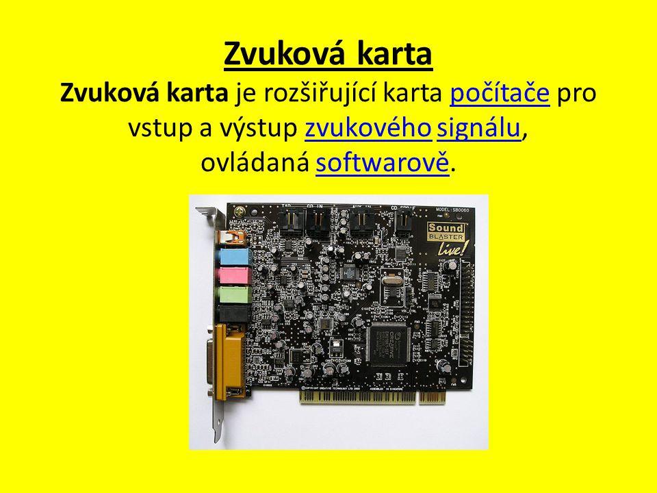 Zvuková karta Zvuková karta je rozšiřující karta počítače pro vstup a výstup zvukového signálu, ovládaná softwarově.počítačezvukovéhosignálusoftwarově