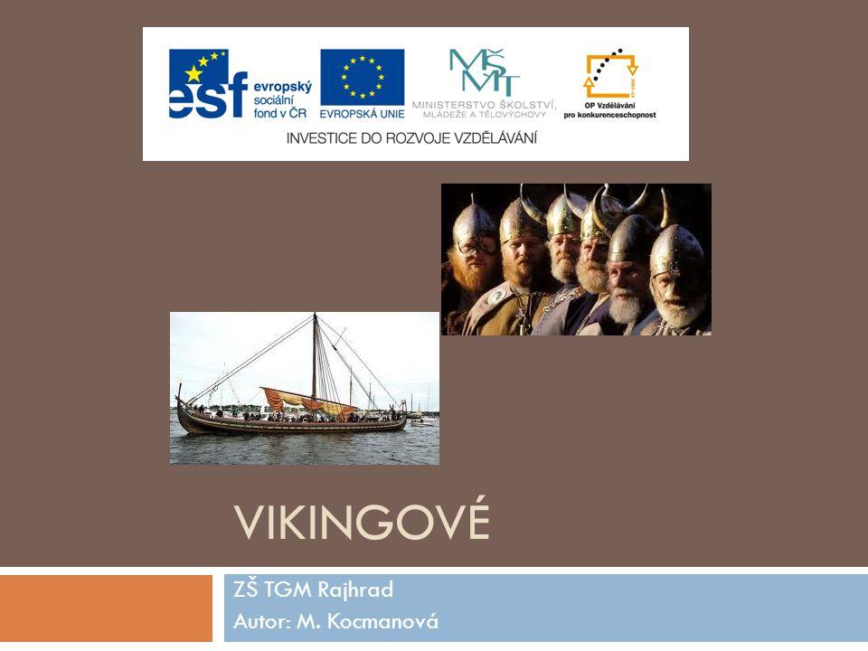 Vikingové  původní germánské kmeny žijící v severní Evropě  osídlili Skandinávii, Jutský poloostrov a přilehlé ostrovy  v západní Evropě jim Frankové říkali Normané – tj.