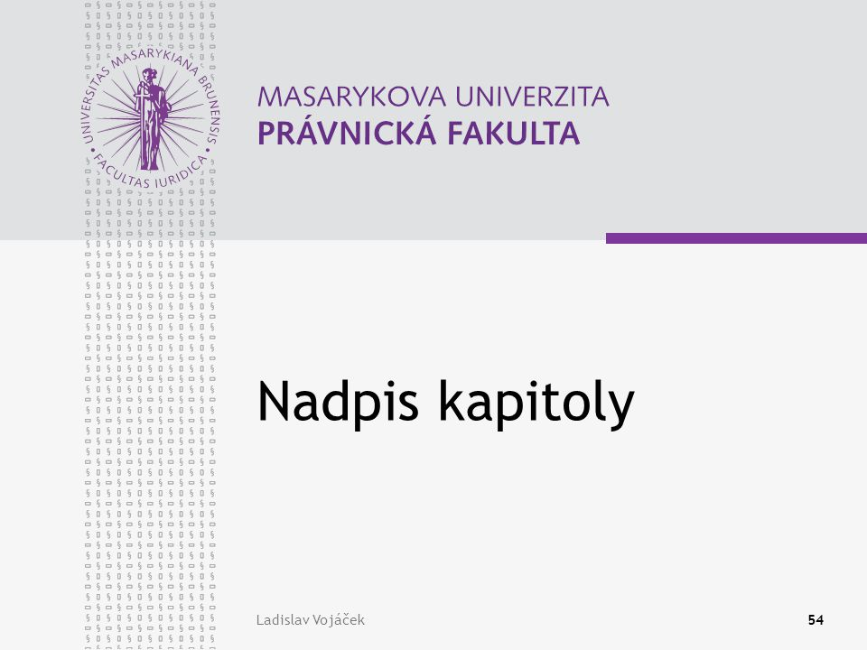 Ladislav Vojáček54 Nadpis kapitoly