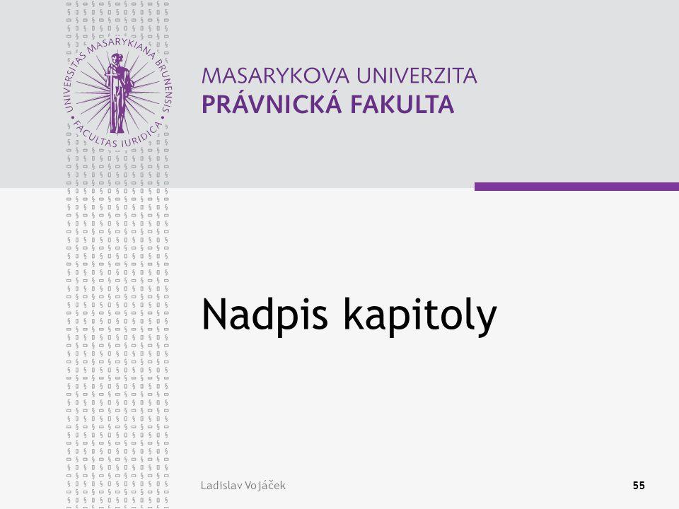 Ladislav Vojáček55 Nadpis kapitoly