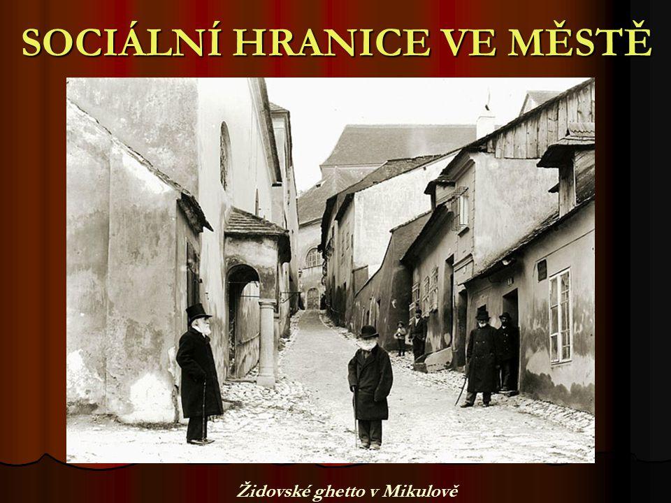 SOCIÁLNÍ HRANICE VE MĚSTĚ Židovské ghetto v Mikulově