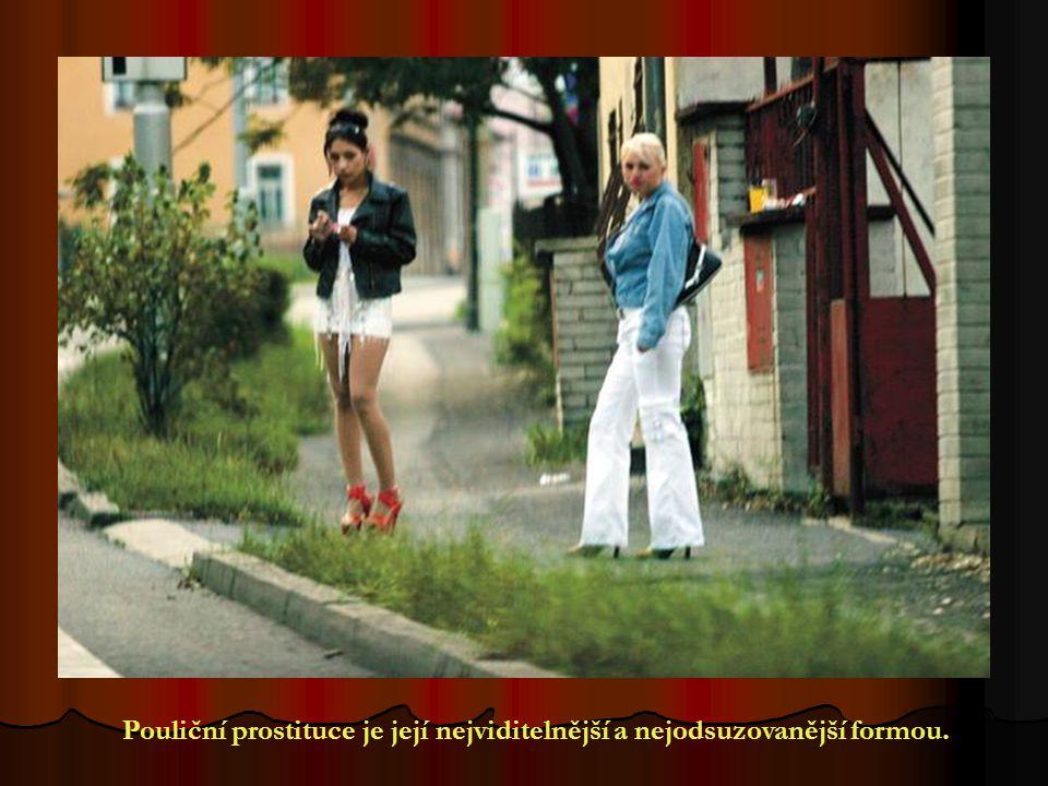 Pouliční prostituce je její nejviditelnější a nejodsuzovanější formou.