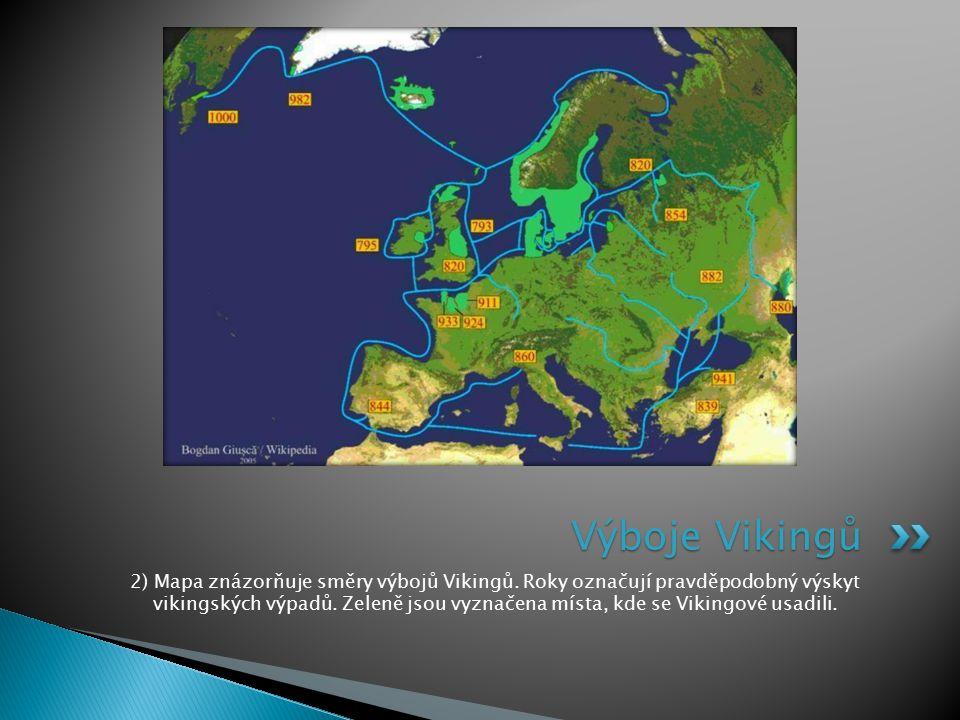 2) Mapa znázorňuje směry výbojů Vikingů. Roky označují pravděpodobný výskyt vikingských výpadů. Zeleně jsou vyznačena místa, kde se Vikingové usadili.